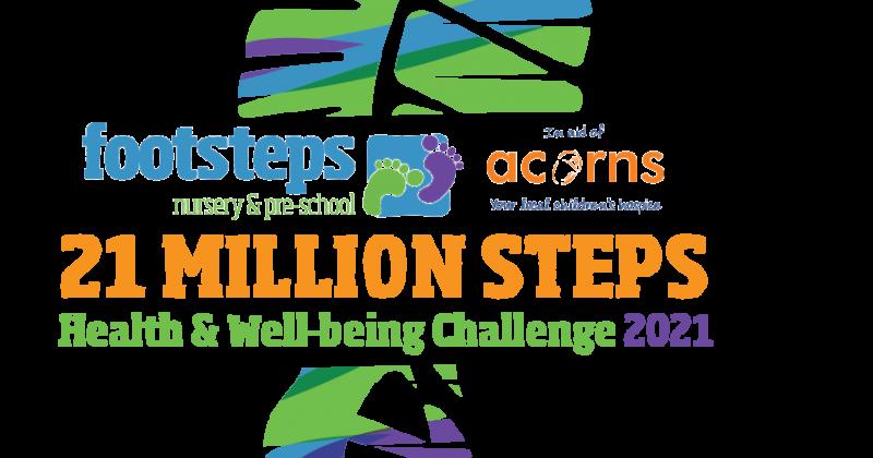 21 MILLION steps Health & Well-being Challenge – In Aid of Acorns Children's Hospice!